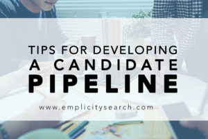Tips for Developing a Candidates Pipeline